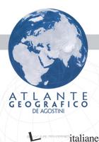 ATLANTE GEOGRAFICO DE AGOSTINI - AAVV