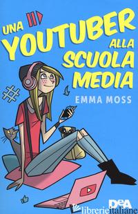 YOUTUBER ALLA SCUOLA MEDIA (UNA) - MOSS EMMA