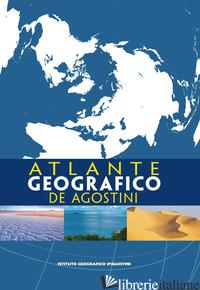 ATLANTE GEOGRAFICO DE AGOSTINI -