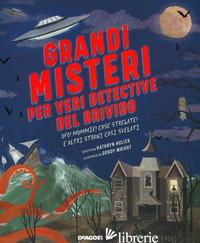 GRANDI MISTERI PER VERI DETECTIVE DEL BRIVIDO. UFO! MUMMIE! CASE STREGATE E ALTR - HULICK KATHRYN