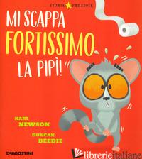 MI SCAPPA FORTISSIMO LA PIPI'! - NEWSON KARL