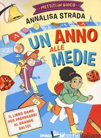 METTITI IN GIOCO. UN ANNO ALLE MEDIE - STRADA ANNALISA