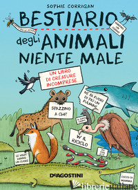 BESTIARIO DEGLI ANIMALI NIENTE MALE - CORRIGAN SOPHIE