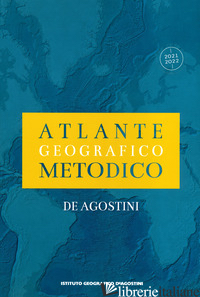 ATLANTE GEOGRAFICO METODICO 2021-2022 - AA.VV.