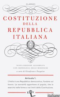 COSTITUZIONE DELLA REPUBBLICA ITALIANA. CON CRONOLOGIA DELLE MODIFICHE - PASQUINO G. (CUR.)