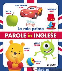 DISNEY BABY. LE MIE PRIME PAROLE IN INGLESE. EDIZ. A COLORI - AA.VV.