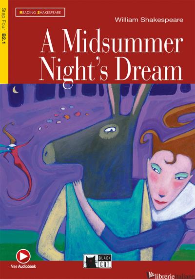MIDSUMMER NIGHT'S DREAM. CON FILE AUDIO MP3 SCARICABILI (A) - SHAKESPEARE WILLIAM; BUTLER J. (CUR.); DE VANNA M. L. (CUR.); RAYNES R. (CUR.)