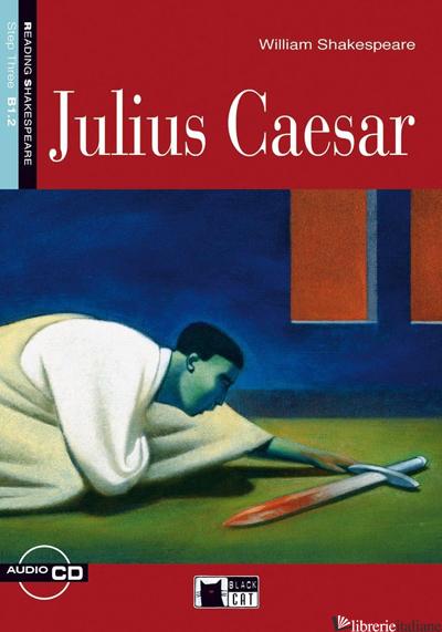 JULIUS CAESAR. CON CD AUDIO - SHAKESPEARE WILLIAM; RICHARDS A. (CUR.)