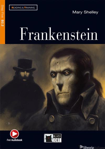 FRANKENSTEIN. CON FILE AUDIO MP3 SCARICABILI - SHELLEY MARY; WHEELDON S. (CUR.)