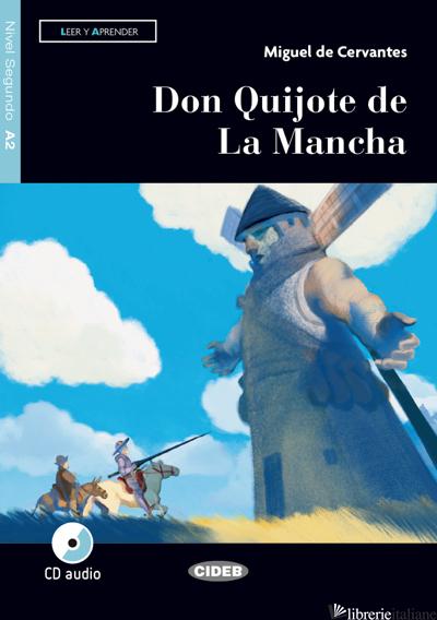 DON QUIJOTE DE LA MANCHA. LIVELLO A2. CON FILE AUDIO MP3 SCARICABILI - CERVANTES MIGUEL DE; BOCCHIO RAMAZIO F. (CUR.)