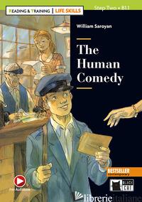 HUMAN COMEDY. READING AND TRAINING. LEVEL B1.1. CON AUDIO. CON E-BOOK. CON ESPAN - SAROYAN WILLIAM; CLEMEN G. D. B. (CUR.)