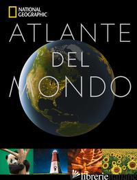 ATLANTE DEL MONDO - NATIONAL GEOGRAPHIC SOCIETY (CUR.)