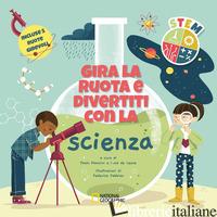 GIRA LA RUOTA E DIVERTITI CON LA SCIENZA. STEM. EDIZ. A COLORI - MANCINI P. (CUR.); DE LEONE L. (CUR.)