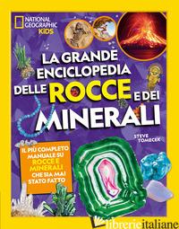 GRANDE ENCICLOPEDIA DELLE ROCCE E DEI MINERALI (LA) - TOMECEK STEVE
