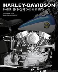 HARLEY-DAVIDSON. MOTORI E EVOLUZIONE DI UN MITO. EDIZ. ILLUSTRATA - BAKER CHRISTOPHER P.