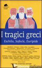 TRAGICI GRECI. ESCHILO, SOFOCLE, EURIPIDE. EDIZ. INTEGRALE (I) - ESCHILO; SOFOCLE; EURIPIDE