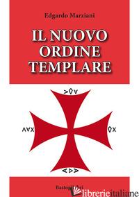 NUOVO ORDINE TEMPLARE (IL) - MARZIANI EDGARDO