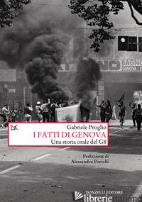 FATTI DI GENOVA. UNA STORIA ORALE DEL G8 (I) - PROGLIO GABRIELE