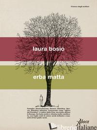 ERBA MATTA - BOSIO LAURA
