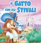 GATTO CON GLI STIVALI (IL) -