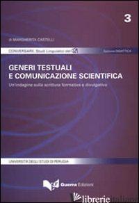 GENERI TESTUALI E COMUNICAZIONE SCIENTIFICA. UN'INDAGINE SULLA SCRITTURA FORMATI - CASTELLI MARGHERITA