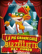 PIU' GRANDE GARA DI BARZELLETTE DEL MONDO (LA) - STILTON GERONIMO