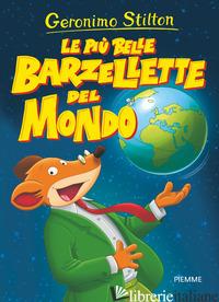 PIU' BELLE BARZELLETTE DEL MONDO (LE) - STILTON GERONIMO