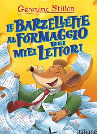 BARZELLETTE AL FORMAGGIO DEI MIEI LETTORI (LE) - STILTON GERONIMO