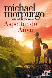 ASPETTANDO ANYA - MORPURGO MICHAEL