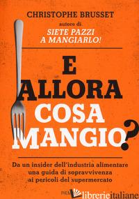 E ALLORA COSA MANGIO? - BRUSSET CHRISTOPHE