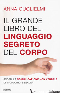 GRANDE LIBRO DEL LINGUAGGIO SEGRETO DEL CORPO (IL) - GUGLIELMI ANNA
