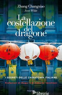 COSTELLAZIONE DEL DRAGONE. I SEGRETI DELLE CHINATOWN ITALIANE (LA) - WHITE SEAN
