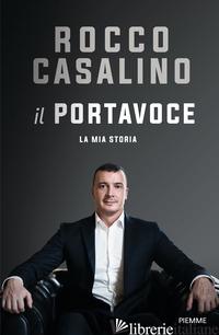 PORTAVOCE. LA MIA STORIA (IL) - CASALINO ROCCO