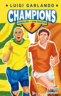 RONALDO VS VAN BASTEN. CHAMPIONS - GARLANDO LUIGI