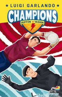 BUFFON VS YASHIN. CHAMPIONS - GARLANDO LUIGI
