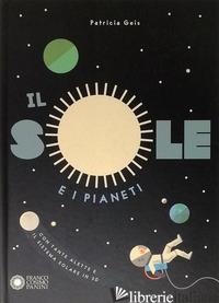 SOLE E I PIANETI (IL) - GEIS PATRICIA