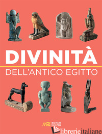 DIVINITA' DELL'ANTICO EGITTO - MARINI P. (CUR.); TERZOLI M. (CUR.)