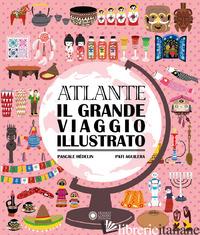 ATLANTE. IL GRANDE VIAGGIO ILLUSTRATO - HEDELIN PASCALE