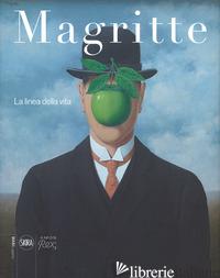 MAGRITTE. LA LINEA DELLA VITA. EDIZ. A COLORI - CANONNE X. (CUR.); WASEIGE J. (CUR.); COMIS G. (CUR.)