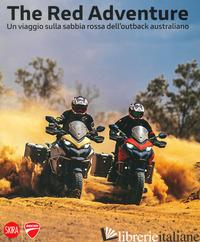 RED ADVENTURE. UN VIAGGIO SULLA SABBIA ROSSA. EDIZ. ITALIANA E INGLESE (THE) - CAMPELLI MARCO; VOGLIO LUCA