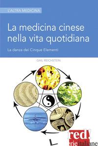 MEDICINA CINESE NELLA VITA QUOTIDIANA (LA) - REICHSTEIN GAIL