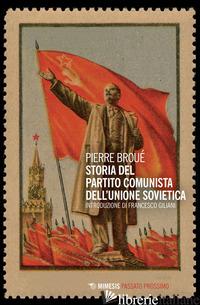 STORIA DEL PARTITO COMUNISTA DELL'UNIONE SOVIETICA - BROUE' PIERRE
