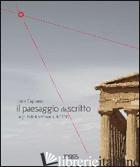 PAESAGGIO DESCRITTO. LUOGHI ITALIANI PATRIMONIO UNESCO. EDIZ. ILLUSTRATA (IL) - CAPUANO LUCA