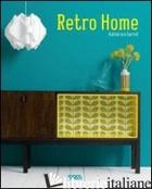 RETRO HOME. EDIZ. ILLUSTRATA - SORELL KATHERINE