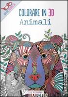 ANIMALI. COLORARE IN 3D. CON GADGET - DAVIES HANNAH