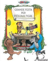 GRANDE FESTA PER PICCOLO TIGRE - JANOSCH
