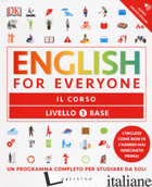 ENGLISH FOR EVERYONE. LIVELLO 1° BASE. IL CORSO - HARDING RACHEL; BOWEN TIM; BARDUHN SUSAN