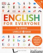 ENGLISH FOR EVERYONE. LIVELLO 2° BASE. IL CORSO - HARDING RACHEL; BOWEN TIM; BARDUHN SUSAN