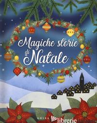 MAGICHE STORIE DI NATALE. EDIZ. A COLORI - AA.VV.