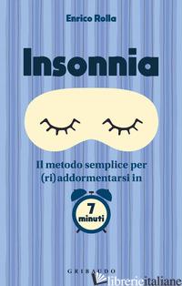 INSONNIA. IL METODO SEMPLICE PER (RI)ADDORMENTARSI IN 7 MINUTI - ROLLA ENRICO